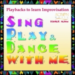 Michael Reimann - Sing - Play & Dance With Me, Vol.1 & 2 (Playbacks to Learn Improvisation)